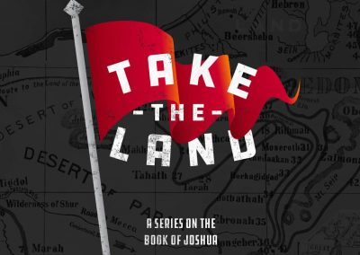 Take The Land (JOSHUA)