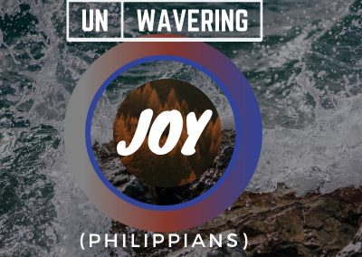 UN-WAVERING JOY (Philippians)