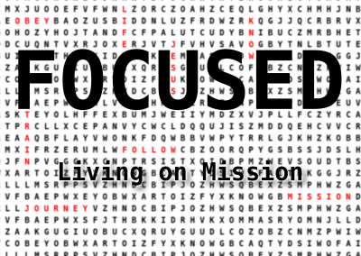 FOCUSED – Living On Mission